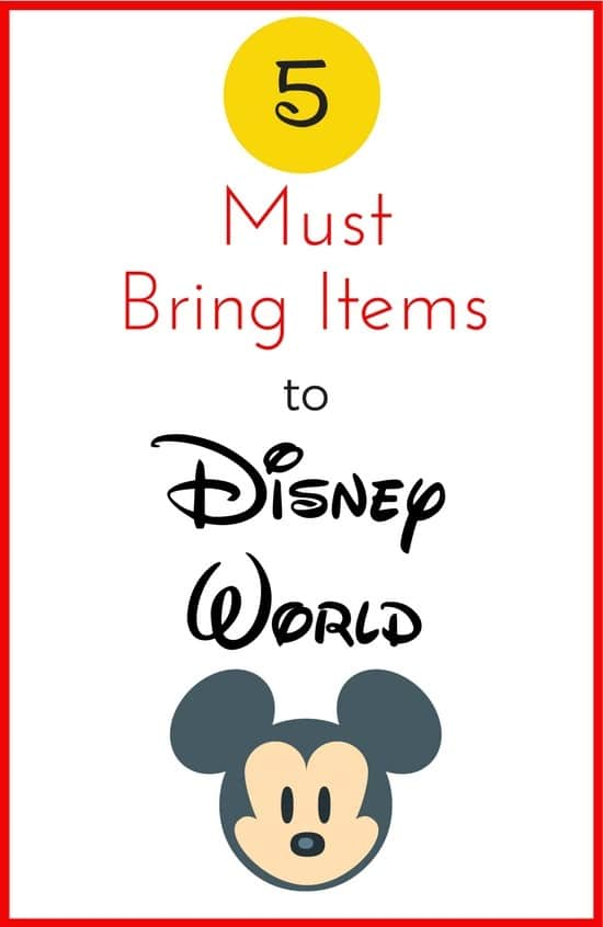 5 Must Brings to Disney World! I'm sharing my favorite items to save you time and money on your Disney Vacation and help you plan a great trip!